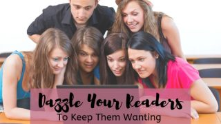 Dazzling Your Readers to Keep Them Wanting More