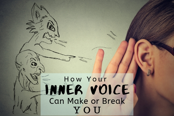 How Your Inner Voice Can Make or Break You