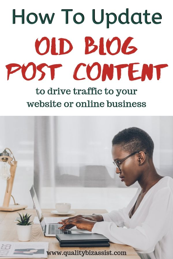Drive traffic to your site and improve the quality of your blog posts with these tips on how to update old blog posts.