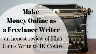 Make Money as a Freelance Writer Online - Honest Review of Elna Cain's Write to 1K Course