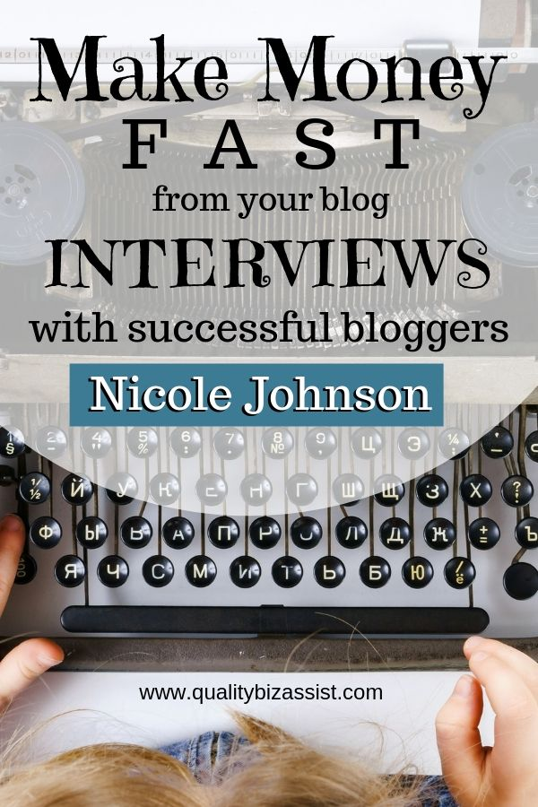 Make money fast from your blog. Interview with Nicole Johnson of www.whateveryoudo.com