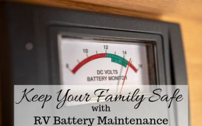 Keep Your Family Safe With RV Battery Maintenance