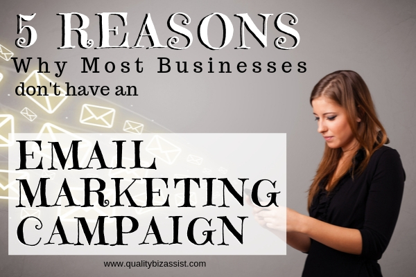 5 Reason Most Businesses Don't Have an Email Marketing Campaign